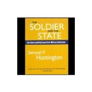 9788181580566: The Soldier and the State: The Theory and Politics of Civil-Military Relations