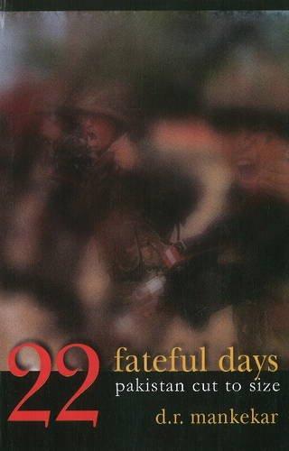 Twenty two Fateful Days: Mankekar D.R.