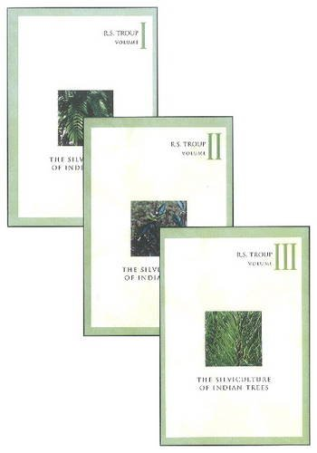Silviculture of Indian Trees (3 Vols-Set): R S Troup
