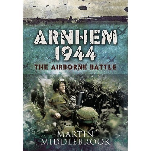 9788181581884: Arnhem 1944: The Airborne Battle