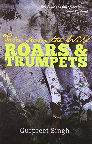 9788181581976: NATRAJ PUBLISHERS Roars And Trumpets: Tales From The Wild