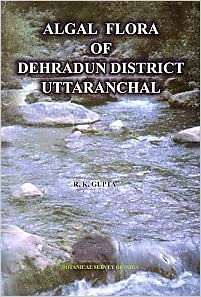 Algal Flora of Dehradun District Uttaranchal: R K Gupta