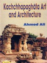 Kachchhapaghata Art and Architecture: Ahmed Ali