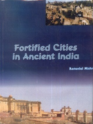 Fortified Cities in Ancient India: Dr Ratanlal Mishra