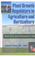 9788181890191: Plant Growth Regulators in Agriculture and Horticulture ; Their Role and Commercial Uses