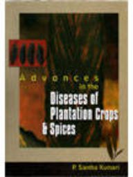 Advances in the Diseases of Plantation Crops: Santha P. Kumari