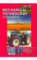 Mechanical Technology in Agriculture: Donald M Johnson;