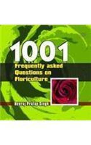 1001 Frequently Asked Questions on Floriculture: Singh Neeraj Pratap