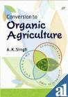 9788181891716: Conversion to Organic Agriculture