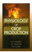 Physiology of Crop Production: N K Fageria;