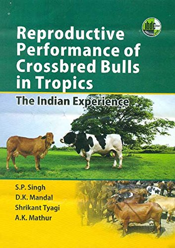 Reproductive Performance of Crossbred Bulls in Tropics: S.P. Sing, D.K.