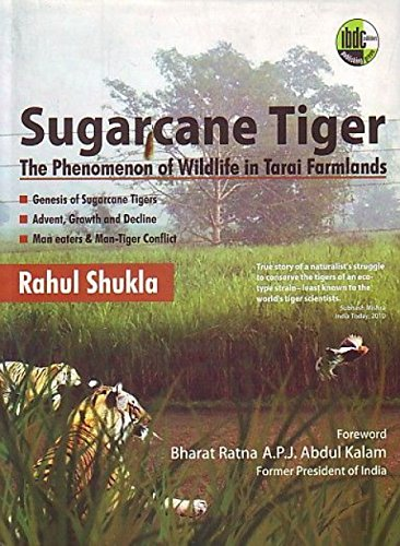 Sugarcane Tiger : The Phenomenon of Wildlife in Tarai Farmlands: Rahul Shukla