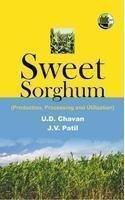 9788181894700: Sweet Sorghum: Production, Processing & Utilisation