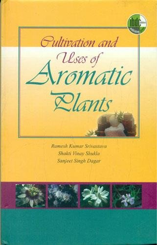 9788181894793: Cultivation and Uses of Aromatic Plants