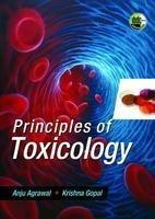 PRINCIPLES OF TOXICOLOGY: AGRAWAL ANJU ET.AL