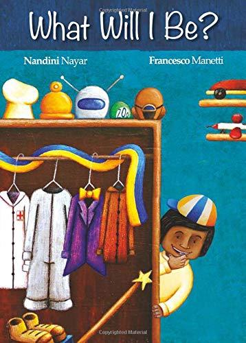 What will I be? (Curious Sameer): Nayar, Nandini; Manetti, Francesco