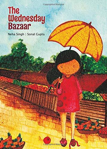 The Wednesday Bazaar (Karadi Tales): Singh, Neha