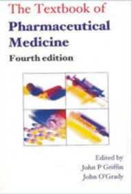 THE TEXTBOOK OF PHARMACEUTICAL MEDICINE: JOHN P. GRIFFIN,