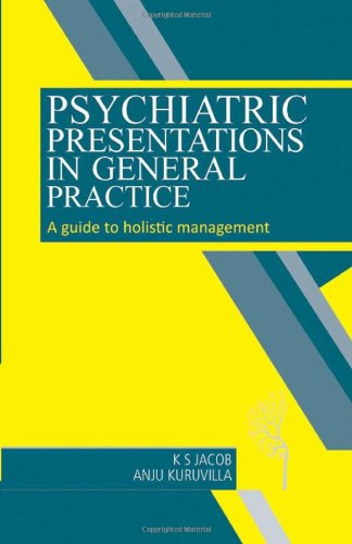 Psychiatric Presentations In General Practice?A Guide To: K. S. Jacob,