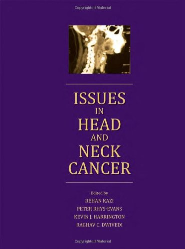 Issues In Head And Neck Cancer: Rehan Kazi, Peter