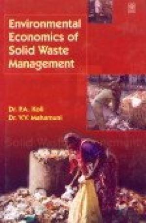 Environmental Economics of Solid Waste Management: Mahamuni V.V. Koli
