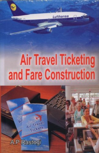 9788182040373: Air Travel Ticketing and Fare Construction