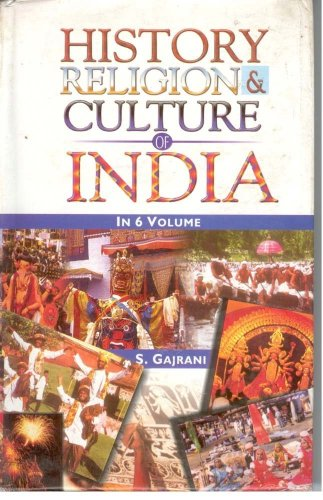 History Religion and Culture of India (6: S Gajrani