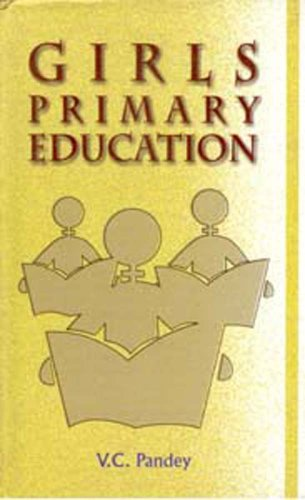 Girls Primary Education: V C Pandey