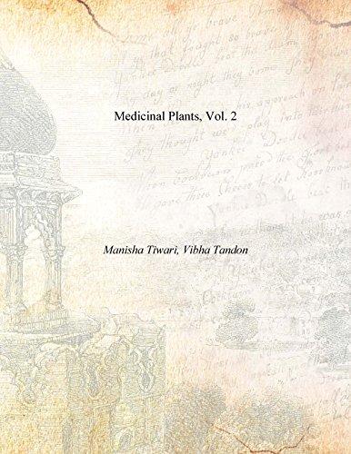 Medicinal Plants, Vol. 2: Manisha Tiwari, Vibha Tandon