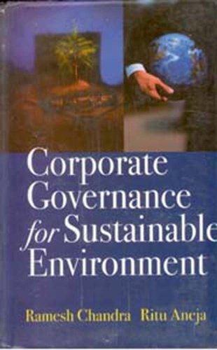 Corporate Governance for Sustainable Environment: Prof. Ramesh Chandra,Ritu Aneja