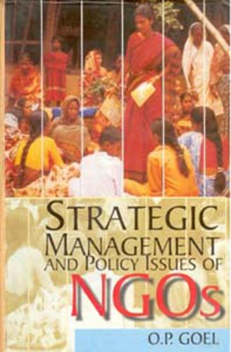 Strategic Management and Policy Issues of NGOs: O.P. Goel