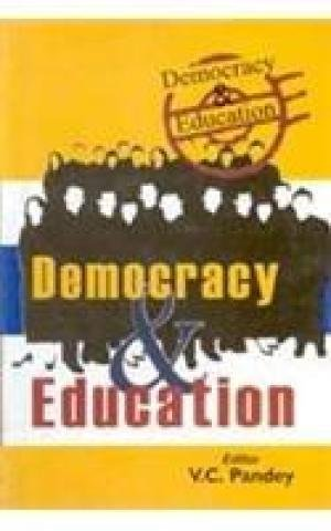 Democracy and Education: V.C. Pandey (Editor)