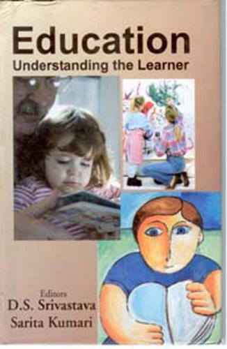 Education: Understanding the Learner: D.S. Srivastava & Sarita Kumari (Eds)