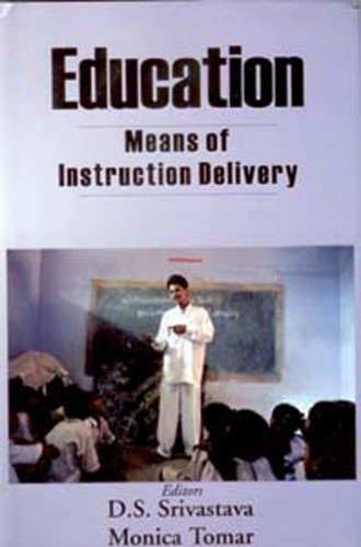 Education: Means of Instruction Delivery: Monica Tomar D.S. Srivastava