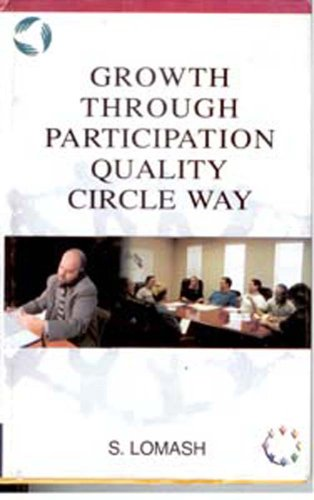Growth through Participation Quality Circle Way: Lomash S.