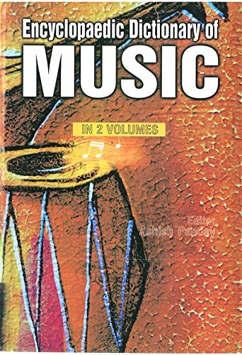 Encyclopaedic Dictionary of Music, (2 Vols): Ashish Pandey (Ed.)