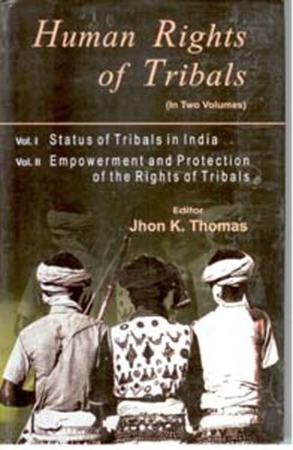 Human Rights of Tribals, 2 Vols: Jhon K. Thomas