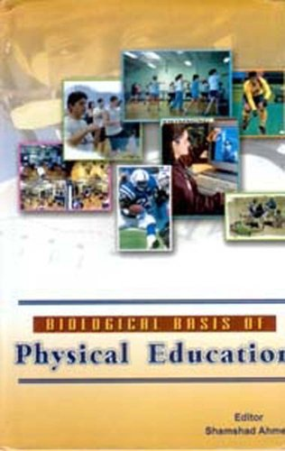Biological Basis of Physical Education: Shamshad Ahmed (Ed.)