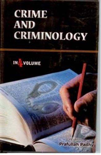 Crime and Criminology, (4 Vols): Prafullah Padhy