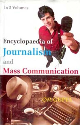Encyclopaedia of Journalism and Mass Communication, (5 Vols): Om Gupta