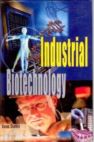 Industrial Biotechnology: Varun Shastri (Ed.)