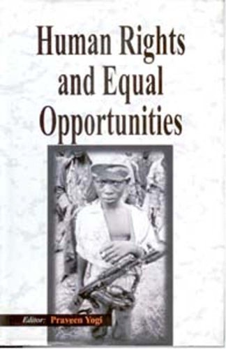 Human Rights and Equal Opportunities: Praveen Yogi (Ed.)