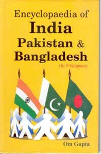 Encyclopaedia of India Pakistan & Bangladesh, 9 Vols: Om Gupta