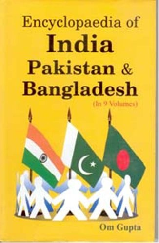 Encyclopaedia of India Pakistan and Bangladesh