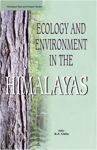 Ecology and Environment in the Himalayas: K.S. Gulia (Ed.)