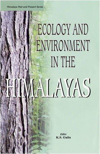 Ecology & Environment In The Himalayas (Himalayan: BRIG. K.S. GULIA,