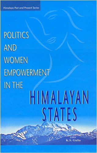 Politics and Women Empowerment in the Himalayan: K.S. Gulia (Ed.)