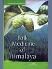 Folk Medicine of Himalaya: K.S. Gulia (Ed.)