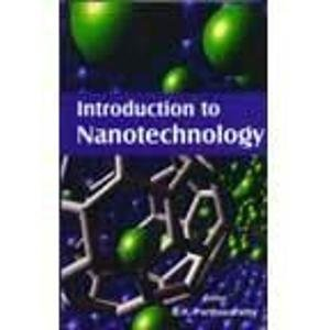 Introduction to Nanotechnology: B.K. Parthasarathy (Ed.)