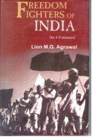 Freedom Fighters of India (4 Vols.): Lion M.G. Agrawal